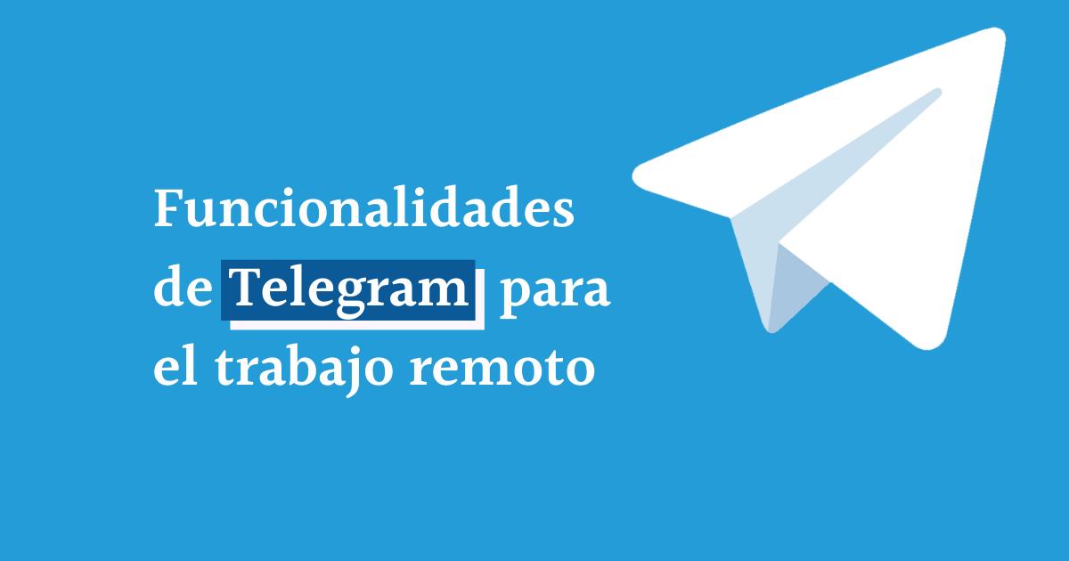 Funcionalidades de Telegram para el trabajo